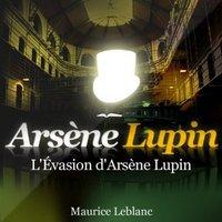 LES AVENTURES D'ARSENE LUPIN L'EVASION