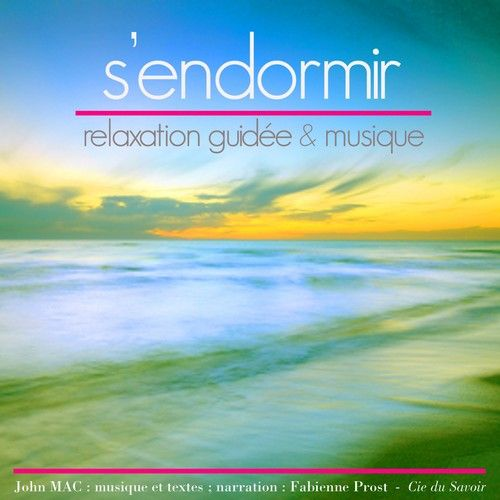 S'ENDORMIR : RELAXATION GUIDEE & MUSIQUE