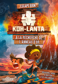 KOH-LANTA - ESCAPE BOOK - A LA RECHERCHE DE L'ANNEAU D'OR - VOL03