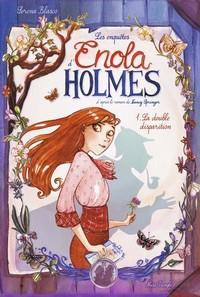 LES ENQUETES D'ENOLA HOLMES - TOME 1 LA DOUBLE DISPARITION - VOL01