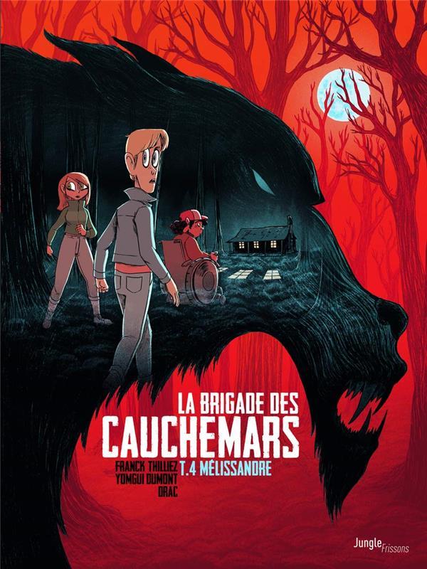 La brigade des cauchemars - tome 4 melissandre - vol04