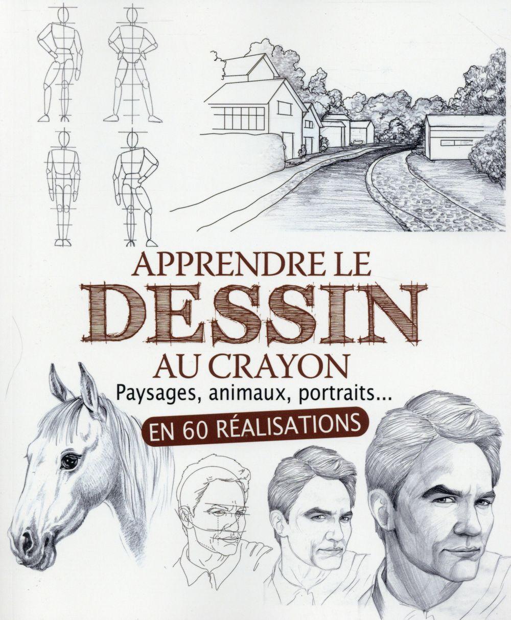 APPRENDRE LE DESSIN AU CRAYON EN 60 REALISATIONS