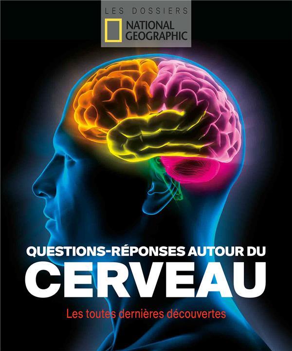 QUESTIONS - REPONSES AUTOUR DU CERVEAU