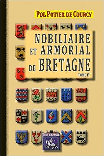 NOBILIAIRE & ARMORIAL DE BRETAGNE (TOME 1)