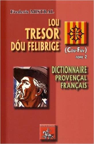 LOU TRESOR DOU FELIBRIGE (T. 2) (COU-FUV)