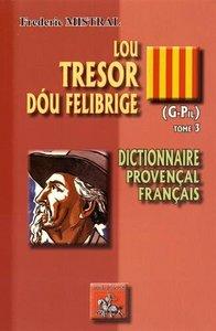 LOU TRESOR DOU FELIBRIGE (TOME 3) (G-PIL)