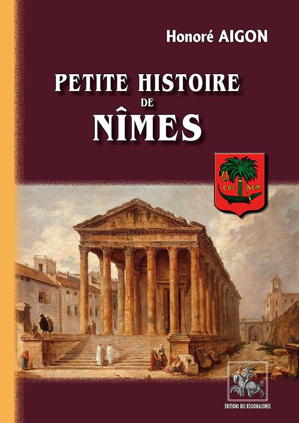 PETITE HISTOIRE DE NIMES