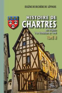 HISTOIRE DE CHARTRES (TOME 2)