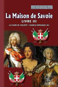 LA MAISON DE SAVOIE (LIVRE 3)