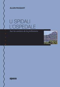 U SPIDALI - L'OSPEDALE - SUR LES SENTIERS DE LA PREHISTOIRE