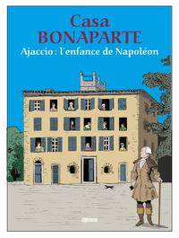 CASA BONAPARTE - AJACCIO, L'ENFANCE DE NAPOLEON