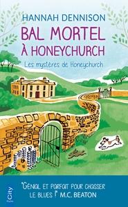 BAL MORTEL A HONEYCHURCH - LES MYSTERES DE HONEYCHURCH