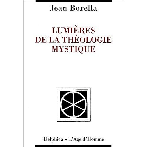LUMIERES DE LA THEOLOGIE MYSTIQUE