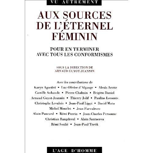 AUX SOURCES DE L'ETERNEL FEMININ
