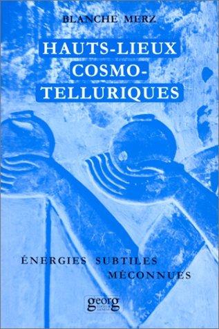 HAUTS-LIEUX COSMO-TELLURIQUES