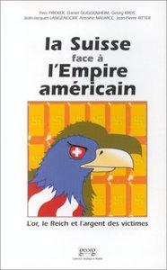 LA SUISSE FACE A L'EMPIRE AMERICAIN
