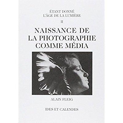 NAISSANCE DE LA PHOTOGRAPHIE COMME MEDIA - TOME 2 - VOL02