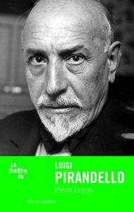 LE THEATRE DE LUIGI PIRANDELLO