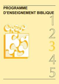 CREDO N 3 : PROGRAMME D'ENSEIGNEMENT BIBLIQUE