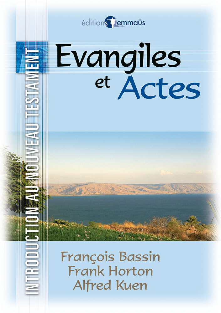 EVANGILES ET ACTES. INTRODUCTION AU NOUVEAU TESTAMENT