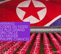 ARIRANG COREE DU NORD - LE PLUS GRAND SPECTACLE DU MONDE