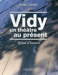 VIDY, UN THEATRE AU PRESENT