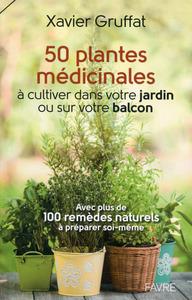 50 PLANTES MEDICINALES A CULTIVER DANS VOTRE JARDIN OU SUR VOTRE BALCON