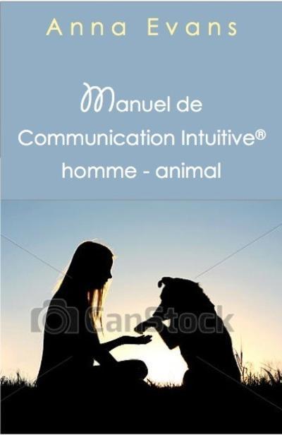 MANUEL DE COMMUNICATION INTUITIVE HOMME-ANIMAL