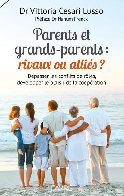 PARENTS ET GRANDS-PARENTS : RIVAUX OU ALLIES ?