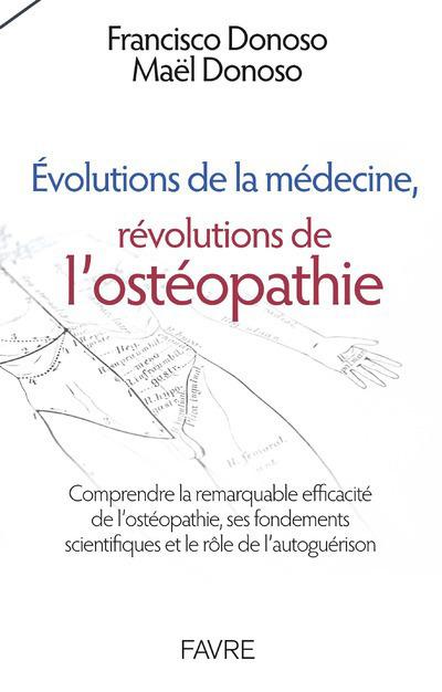 EVOLUTIONS DE LA MEDECINE, REVOLUTIONS DE L'OSTEOPATHIE