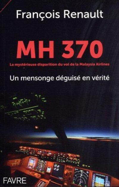 Mh 370 - la mysterieuse disparition du vol de la malaysia airlines