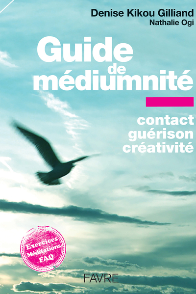 GUIDE DE MEDIUMNITE - CONTACT, GUERISON, CREATIVITE