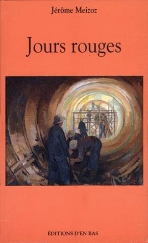 JOURS ROUGES, UN ITINERAIRE POLITIQUE