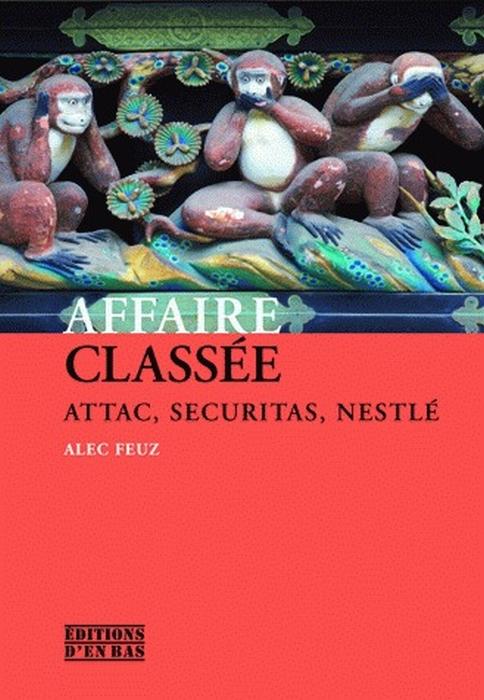 AFFAIRE CLASSEE, ATTAC, SECURITAS, NESTLE