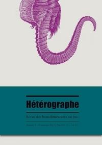 HETEROGRAPHE, REVUE DES HOMOLITTERATURES OU PAS: N0 9/PRINTEMPS 2013