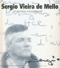 SERGIO VIEIRA DE MELLO - UN HOMME EXCEPTIONNEL