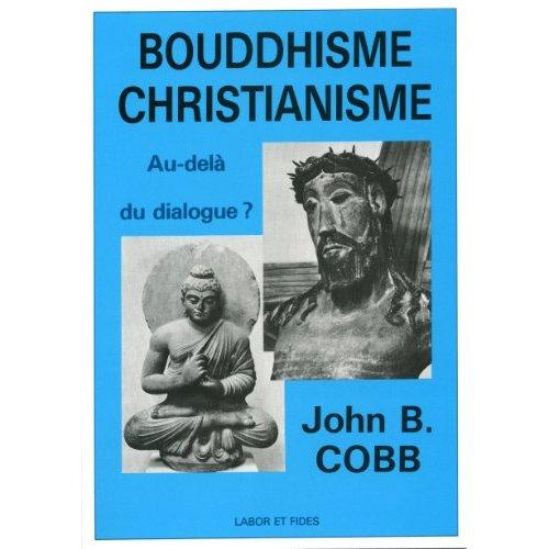 BOUDDHISME - CHRISTIANISME: AU-DELA DU DIALOGUE ?