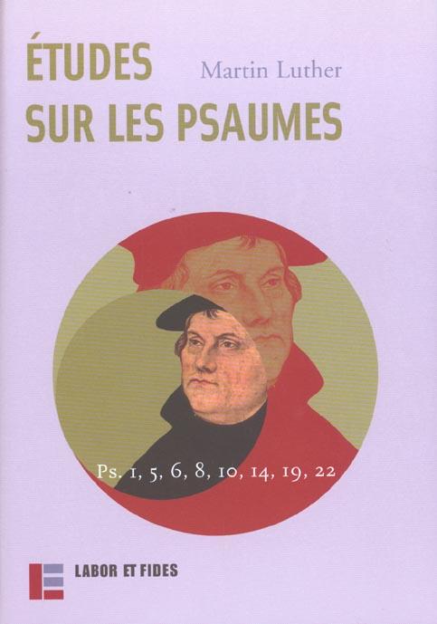 ETUDES SUR LES PSAUMES - PS. 1, 5, 6, 8, 10, 14, 19, 22
