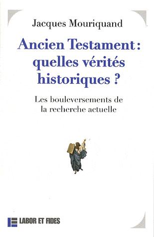 ANCIEN TESTAMENT : QUELLE VERITE HISTORIQUE ?