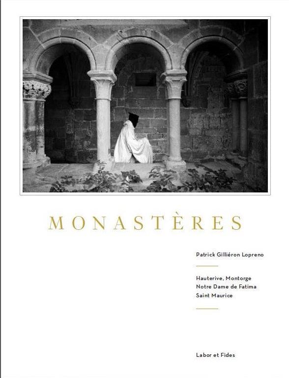 MONASTERES - HAUTERIVE, MONTORGE, NOTRE-DAME DE FATIMA, SAINT-MAURICE