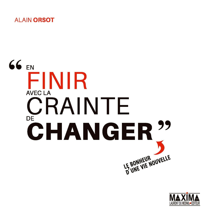 """""""EN FINIR AVEC LA CRAINTE DE CHANGER"""""""
