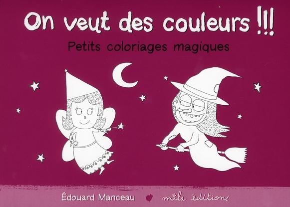 ON VEUT DES COULEURS !!! PETITS COLORIAGES MAGIQUES (ROSE)