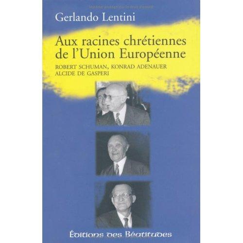 RACINES CHRETIENNES DE L'UNION EUROPEENNE