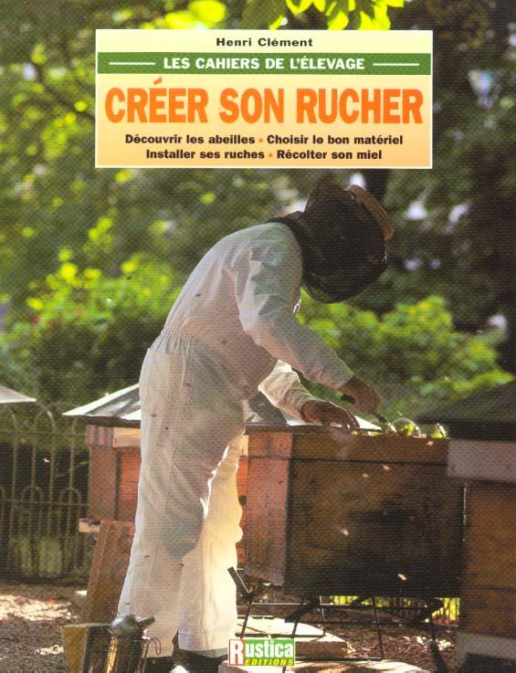CREER SON RUCHER
