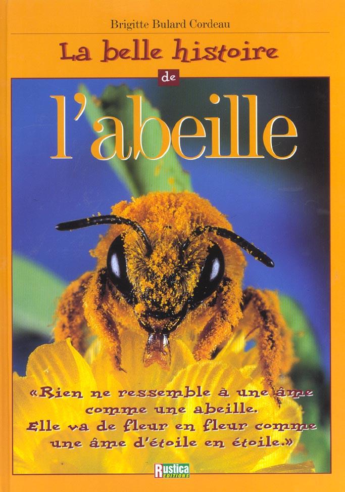 BELLE HISTOIRE DE L'ABEILLE (LA)