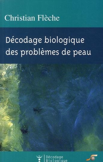 DECODAGE BIOLOGIQUE DES PROBLEMES DE PEAU