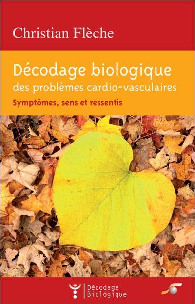 DECODAGE BIOLOGIQUE DES PROBLEMES CARDIO-VASCULAIRES