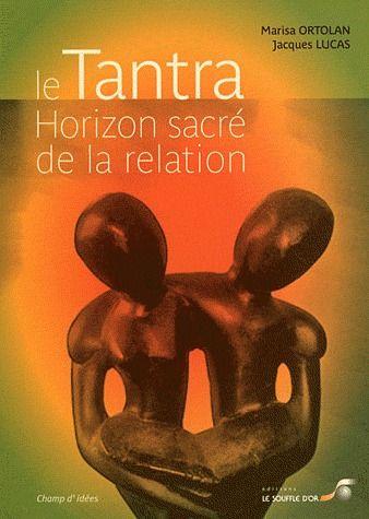LE TANTRA, HORIZON SACRE DE LA RELATION