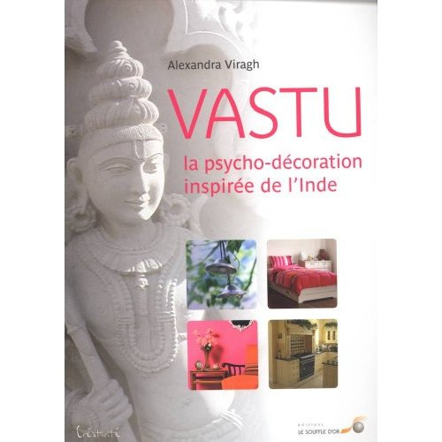 VASTU, LA PSYCHO-DECORATION INSPIREE DE L'INDE