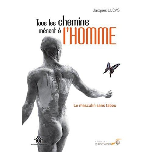 TOUS LES CHEMINS MENENT A L'HOMME